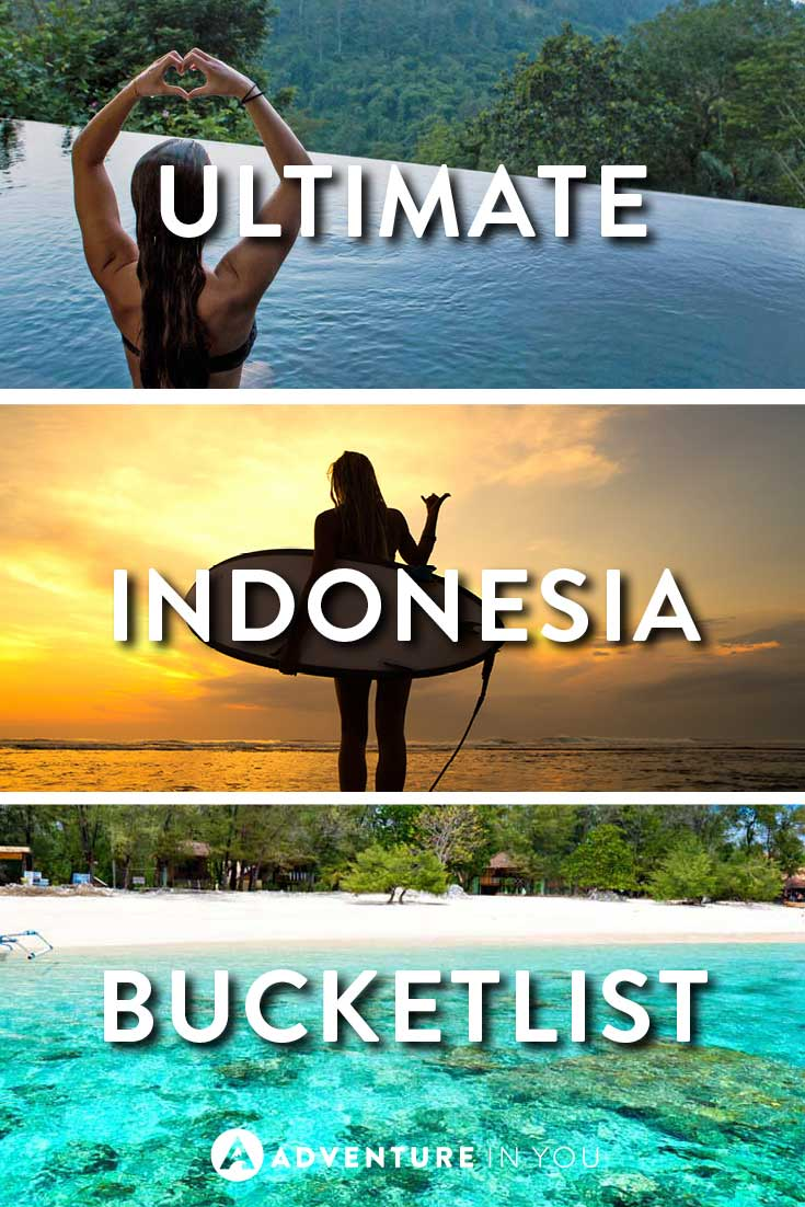 indonesia bucket list: guide to the best of indonesia