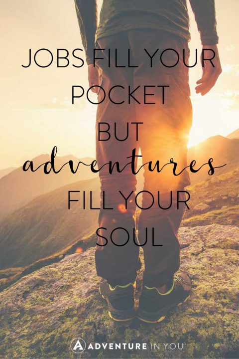 Image of: Jaime Lyn Ever Feel Like Youre Stuck In Rut Here Are The 20 Most Adventure In You 20 Most Inspiring Adventure Quotes Of All Time