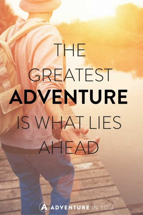 Adventure Love Quotes Custom 48 Most Inspiring Adventure Quotes Of All Time