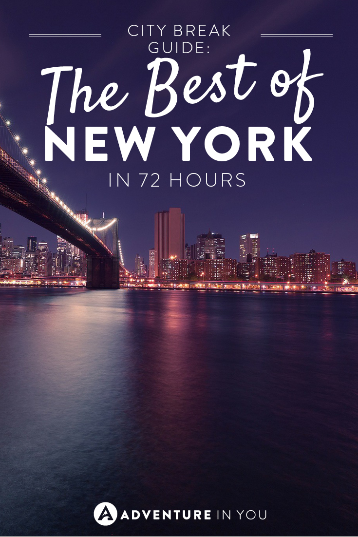 New York Travel | Explore New York city in 72 hours as we suggest the best things to see and do