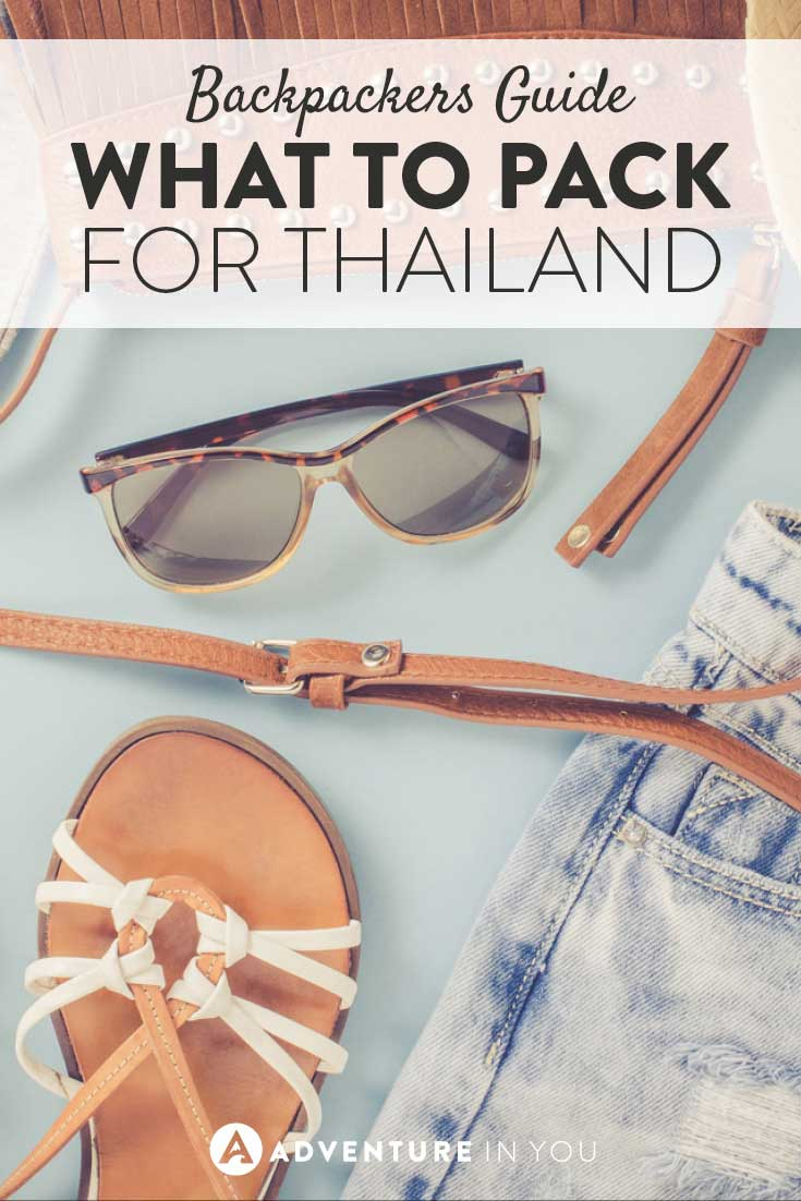 A complete list of what to pack for your next trip to Thailand