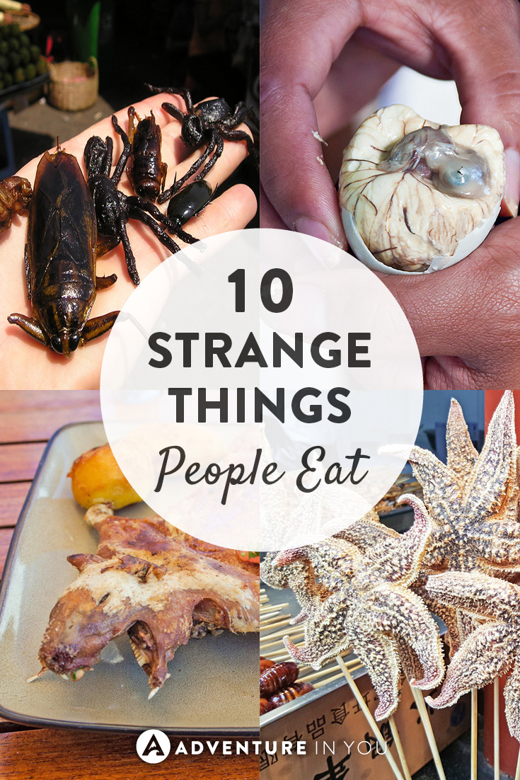 With so much food, here are our top 10 strangest things that people eat!