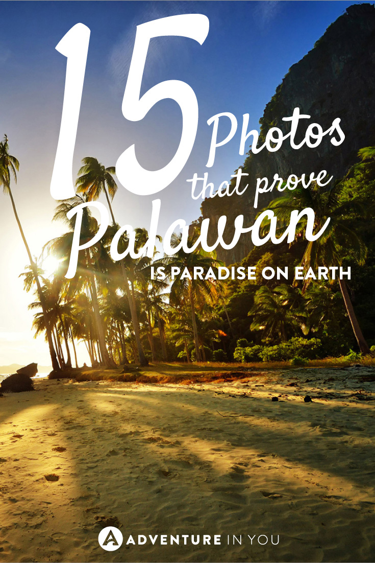 We have proof that Palawan is paradise on earth! Here are 15 photos to get the wanderlust juices flowing