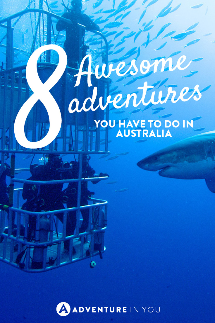 You just have to do these 8 awesome adventures in Australia!