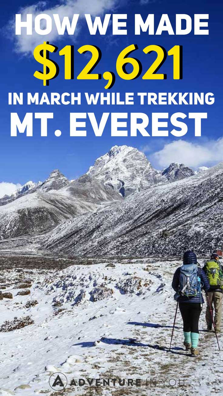 Blogging Income Report | Find out how we made $12621 in the month of March...WHILE trekking Everest Basecamp. If done right, blogging can help you achieve passive income and can allow you to build your dream life. #blogging #incomereports #blogginggoals