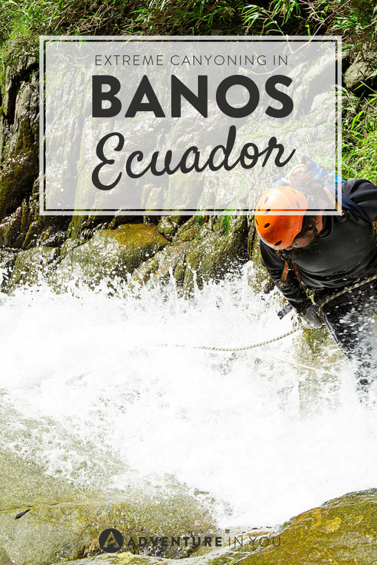 Looking for adventure in Ecuador? Check out the extreme canyoning in Banos!