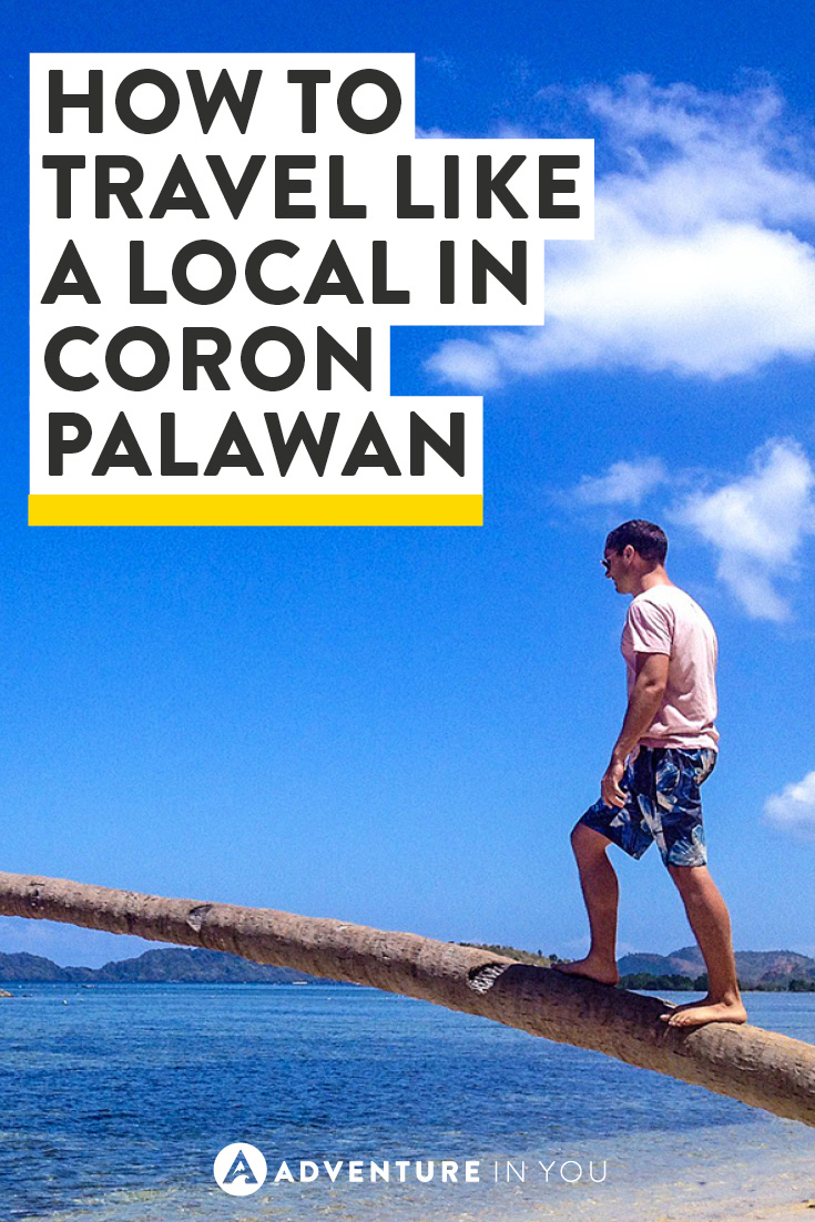 The best way to travel is like a local! Here's how we did it in Coron Palawan