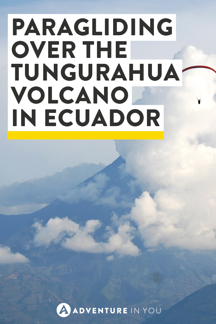 One experience you have to have in Ecuador is paragliding over Tungurahua volcano!
