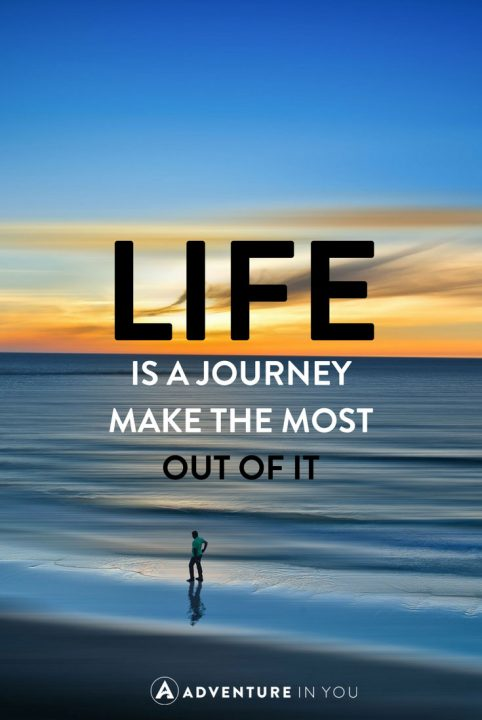 U201cLife Is A Journey. Make The Best Of It.