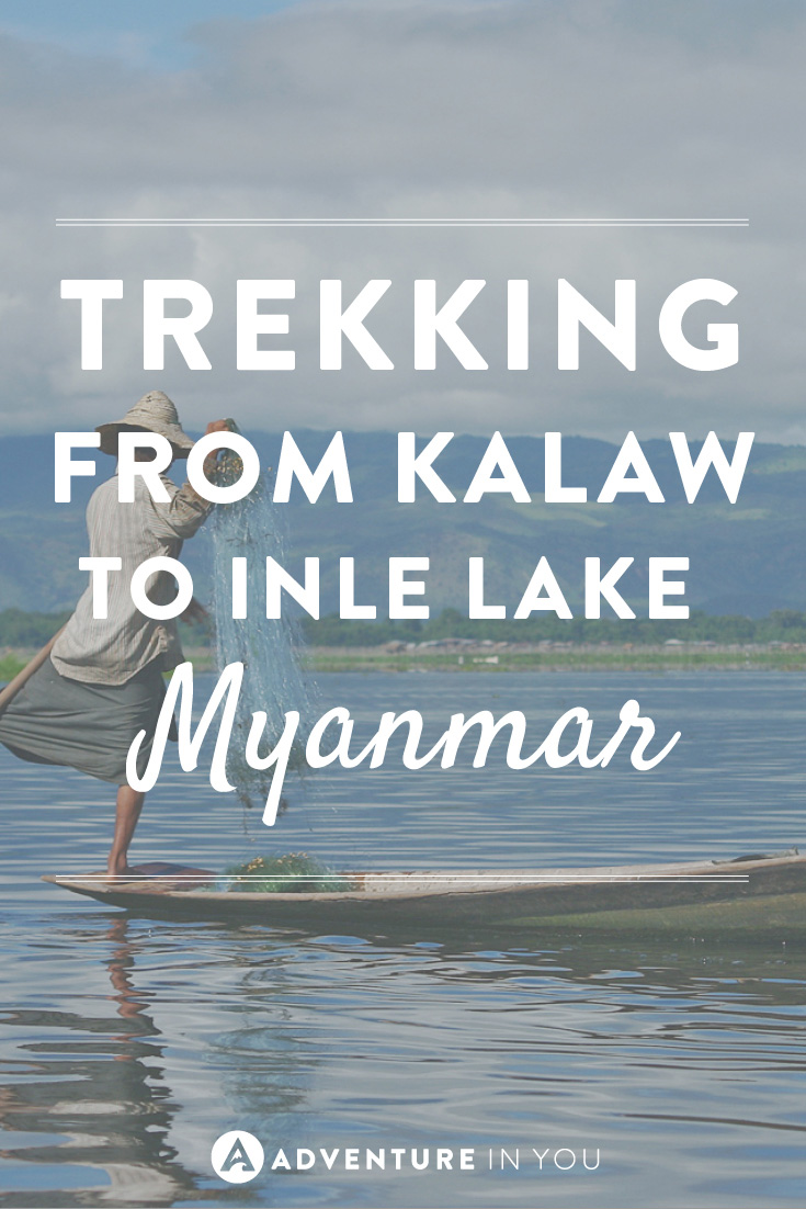 One experience not to missed in Myanmar is trekking from Kalaw to Inle Lake!