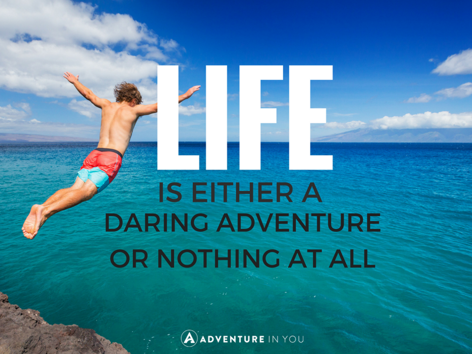 Travel quotes - life is either a daring adventure or nothing at all
