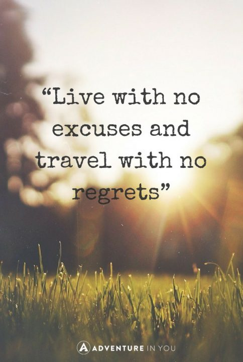 U201cLive Life With No Excuses, Travel With No Regretu201d  Oscar Wilde Travel  Quotes | Looking For Inspiration?