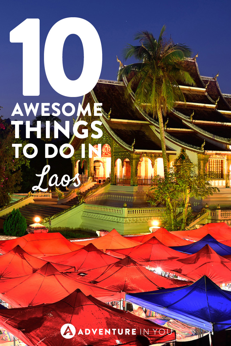 Heading to Laos? Don't miss out on these awesome things to do while in the country.