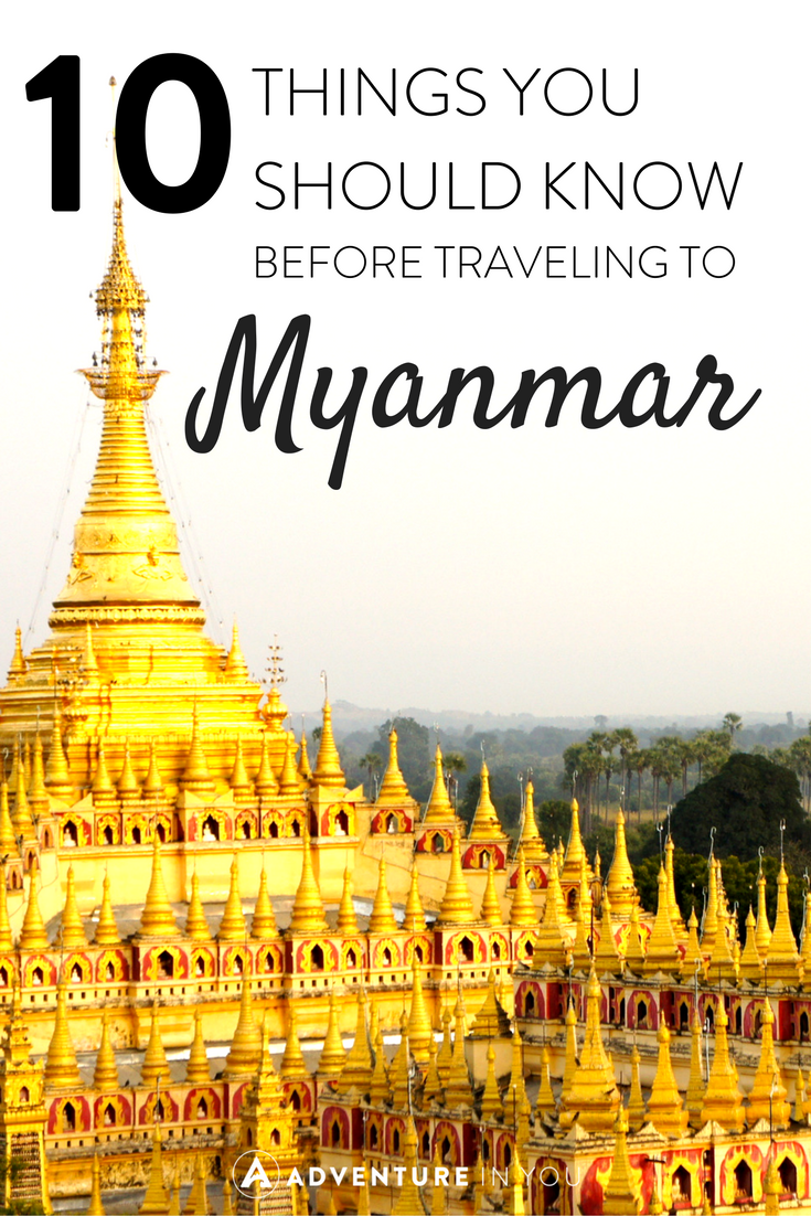 Planning a trip to Myanmar? Here are w few things you should know before you go there!