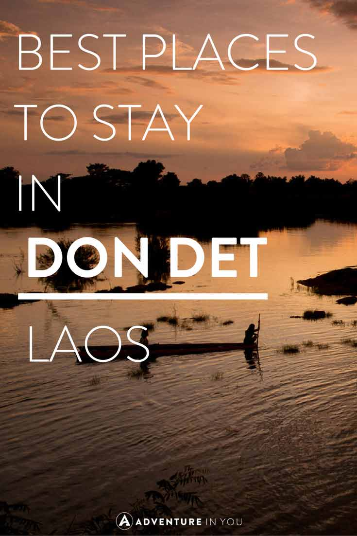 Don Det Laos | Looking for ideas on where to stay in Don Det, Laos? Here is your guide to this island paradise!