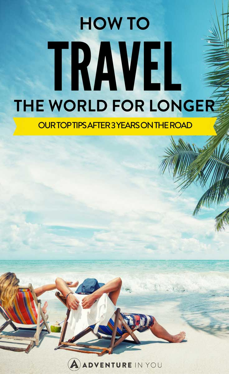Travel for Longer | Looking for ways on how to travel the world for longer? Here are a few of our best tips after spending 3 years on the road!