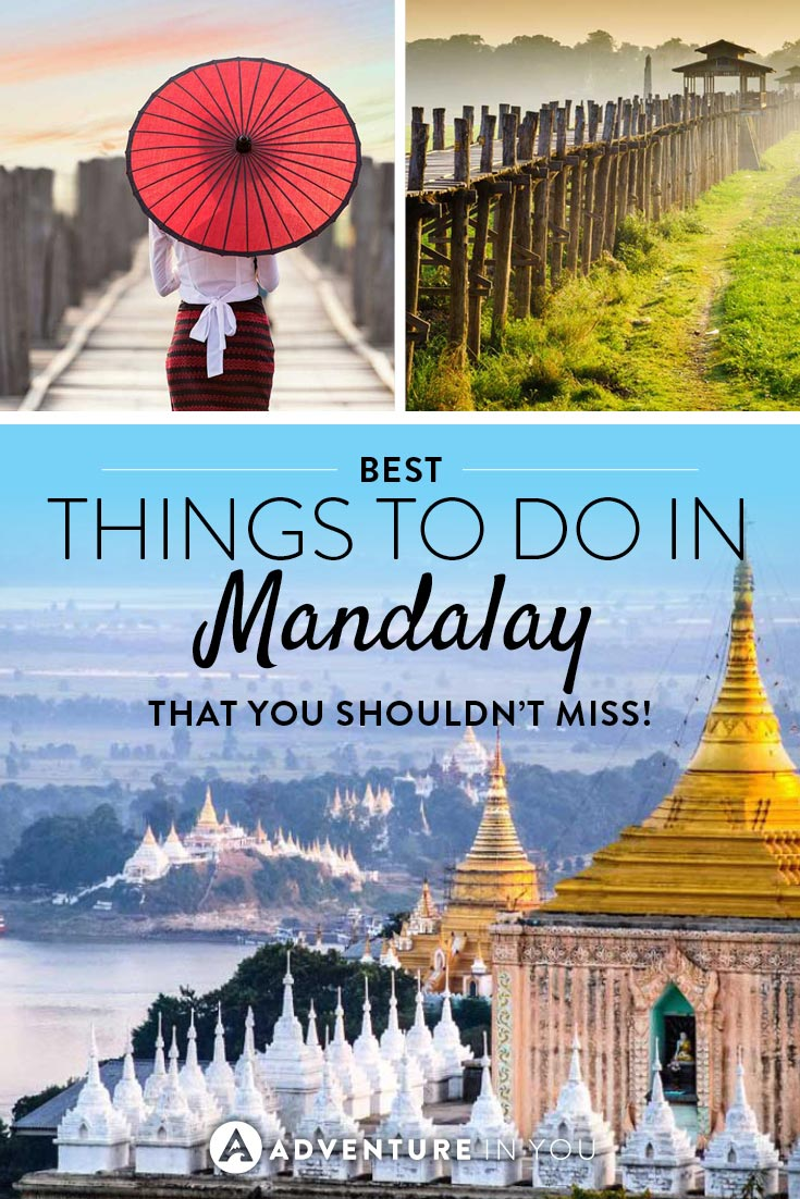 Mandalay Myanmar | Thinking of heading to Mandalay? Here are a few things that you can't miss out on while in the area. From the Ubein Bridge to climbing the steep Mandalay Hill, there's loads of things to see and explore.