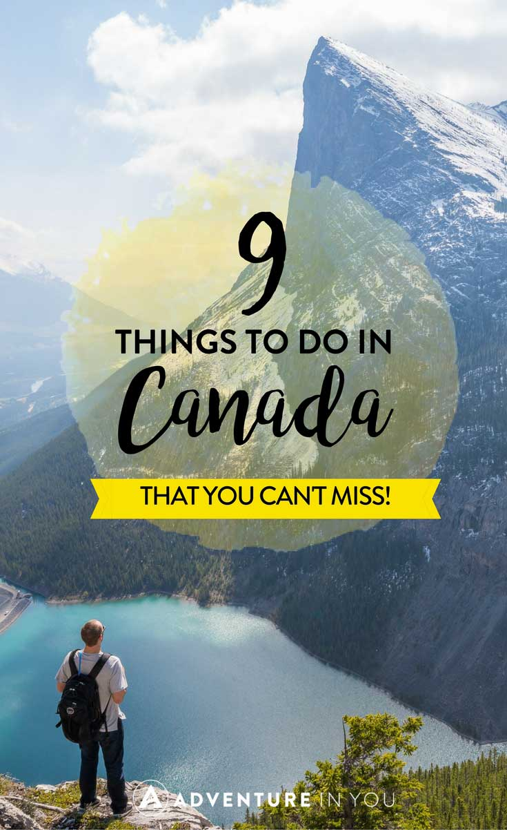 Canada | Looking for things to do in Canada? Here's a list of must not miss things to take on. #canada
