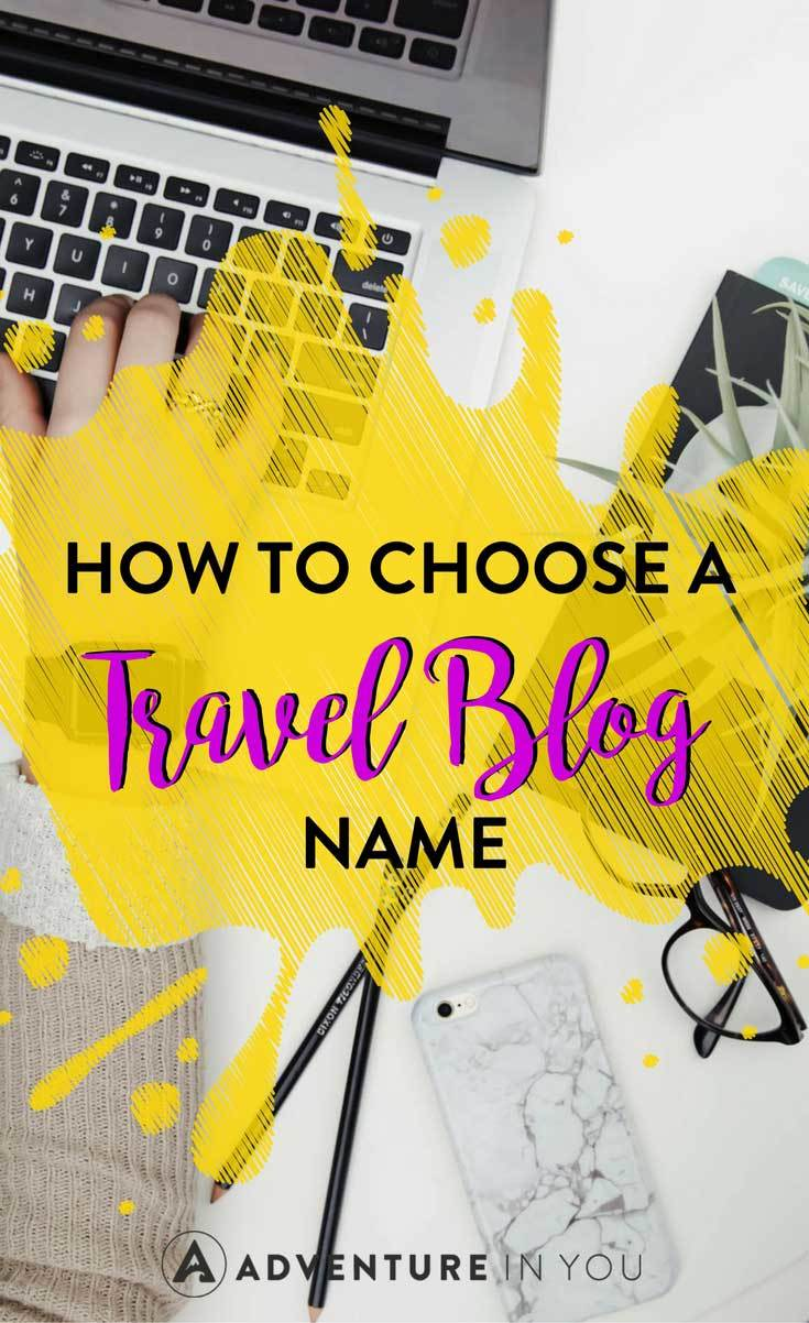 Blog: Travel Blog Names: How To Choose A Kick-Ass One (Plus What