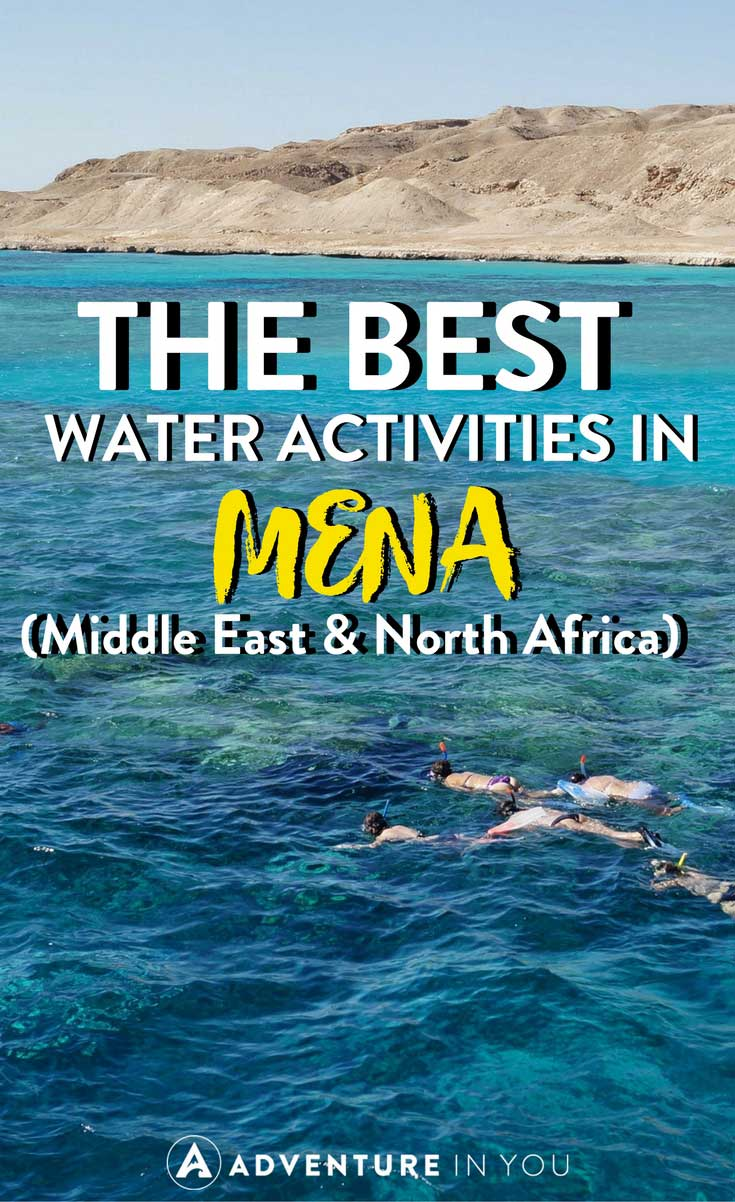 Middle East | Looking for fun water based activities in the middle east and northern Africa? Here are our a few of our top suggestions on the best places to experience the best water activities in this region. #mena #middleast #adventure