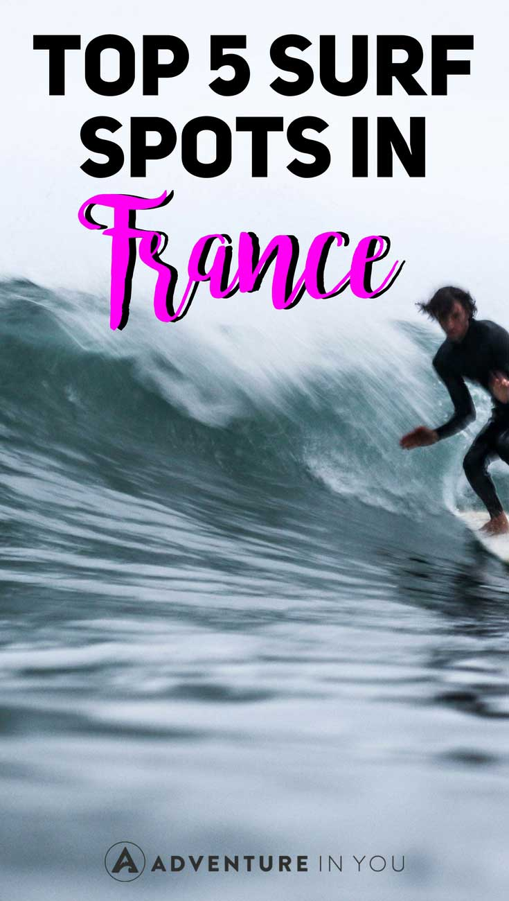 Surfing France | Planning a trip to France to go surfing? Here are 5 of the best surfing spots in France that are worth visiting. #surfing #surfsites #france