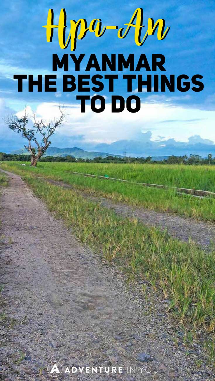 Hpa An Myanmar   Looking for things to do in Hpa An Myanmar? Here's a list of the best things to do in Hpa-An including day trips. #myanmar