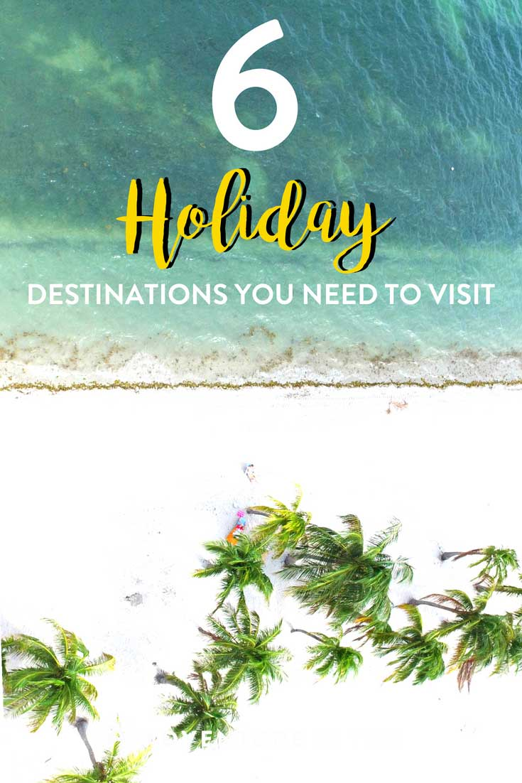 Holiday | Looking for your next holiday destination? Take a look at these 6 spots where you can relax, unwind, and enjoy! #allinclusive #holiday #travel