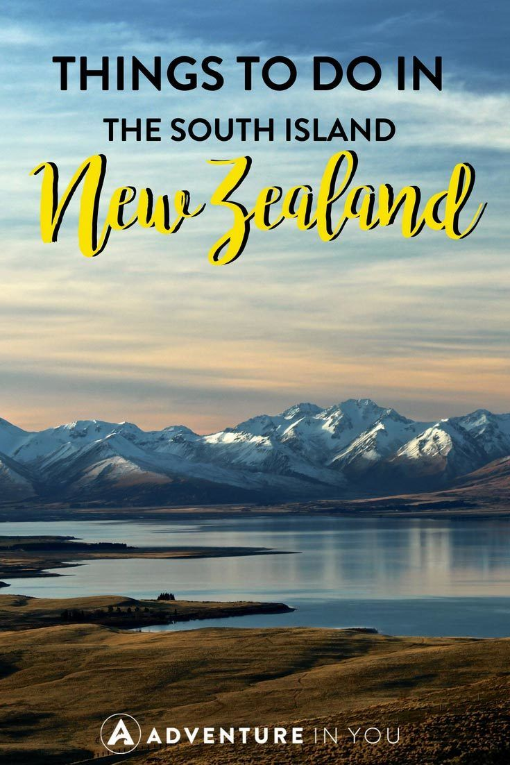 New Zealand | Looking for places to go to and things to do in the South Island of New Zealand? Take a look at our guide featuring the best things to do in the South Island. #newzealand #southisland