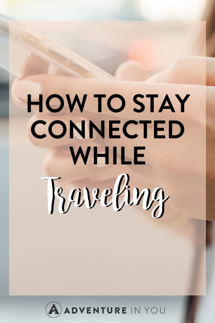How to Stay Connected While Traveling | Looking for ways to connect while on the go? Here are a few of our best tips to help you travel with ease. #traveling