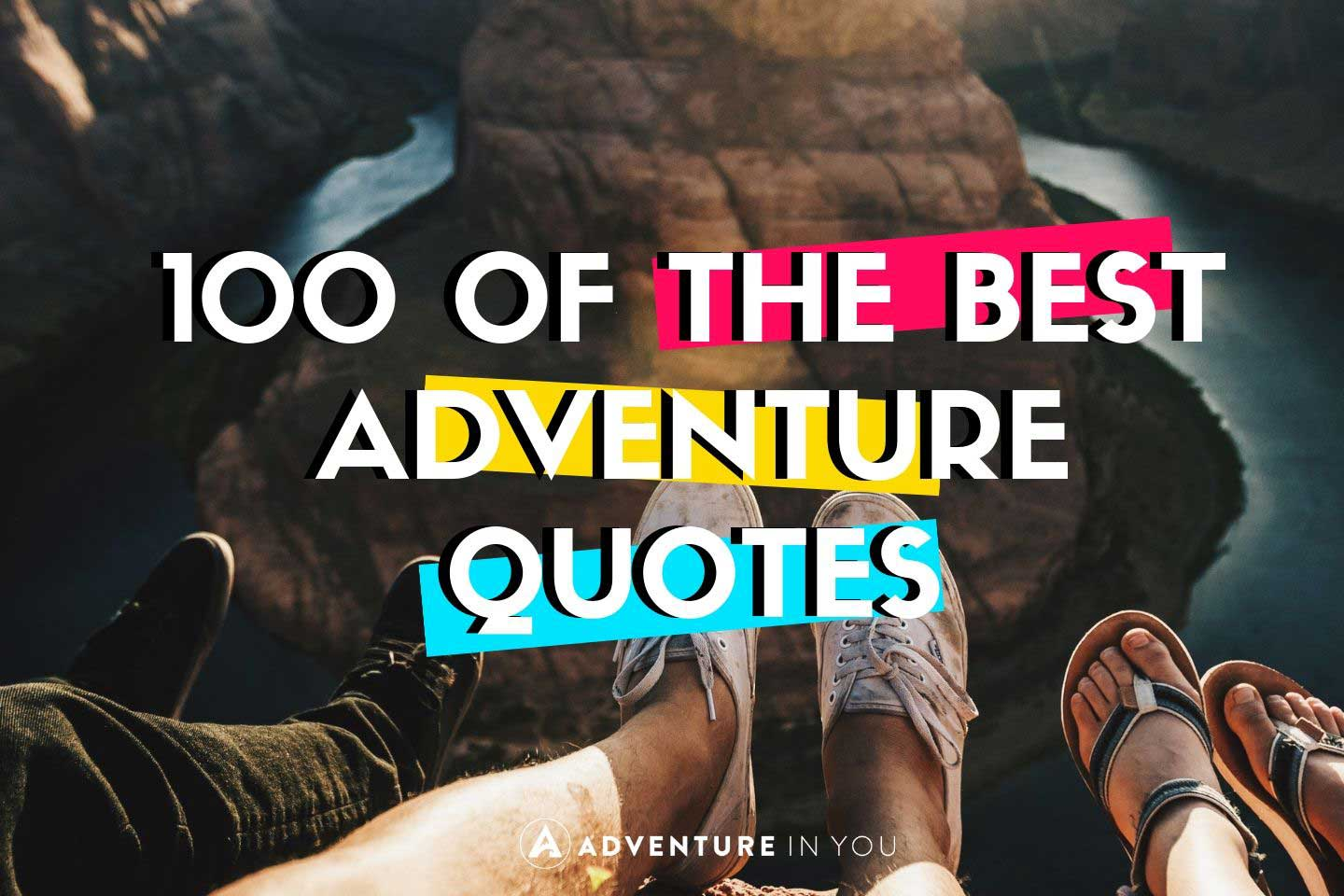 60 Best Adventure Quotes And Sayings: Adventure Quotes: 100 Of The BEST Quotes [+FREE QUOTES BOOK]