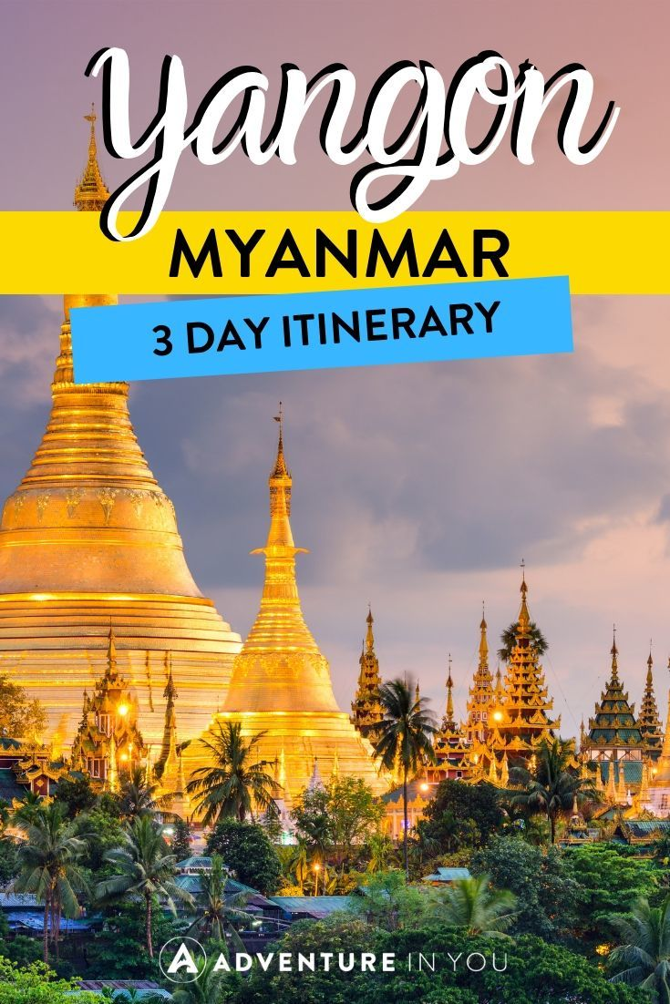 Yangon 3-Day Itinerary | Looking to spend 3 days in Yangon? Here's your ideal itinerary for an awesome trip to Myanmar's largest city! #myanmar #yangon