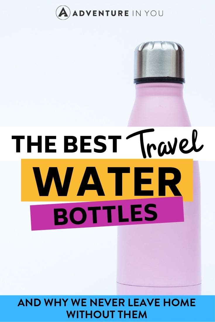 Best Travel Water Bottles | Looking for the best water bottle for travel? Here's our epic guide to 28 of the best bottles available today!