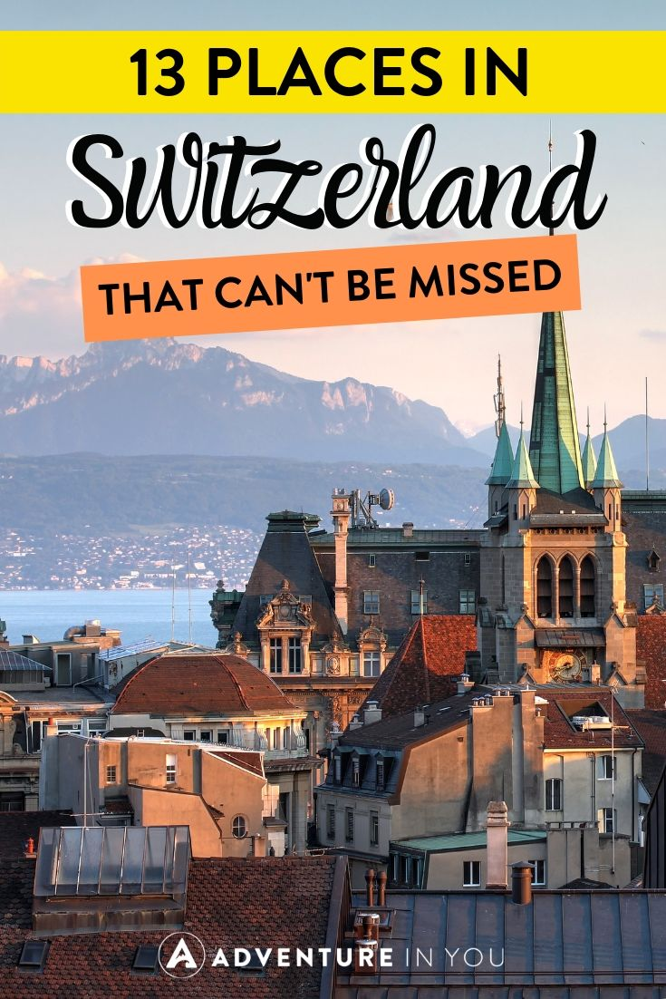 Best Places to Visit in Switzerland | Interested in setting off for Switzerland? Here are 13 of the best places to visit in this amazing country!