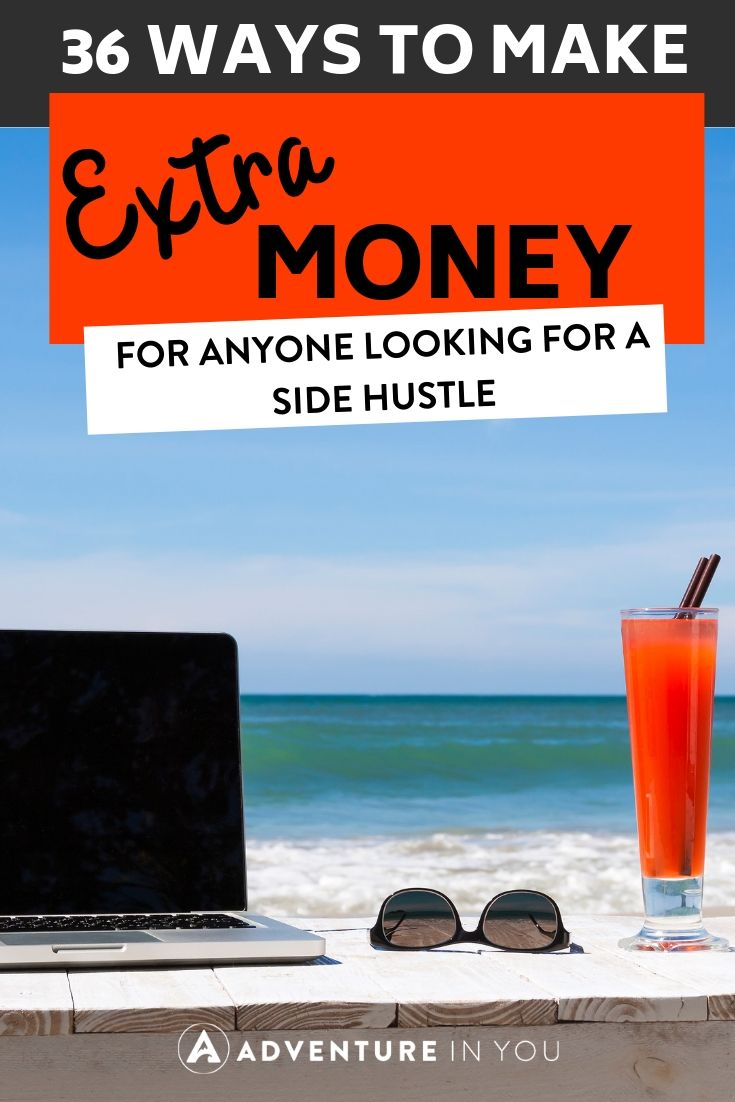 36 Ways to Make Extra Money | Looking for a side hustle to supplement your income? Here are 36 ways to make some extra money, at home or on the go.