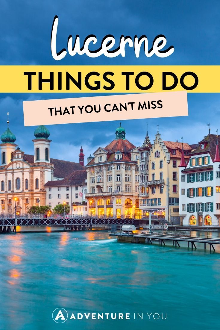 Things to Do in Lucerne | Taking a trip to this lovely Swiss city? Here are 22 things to do while visiting Lucerne!