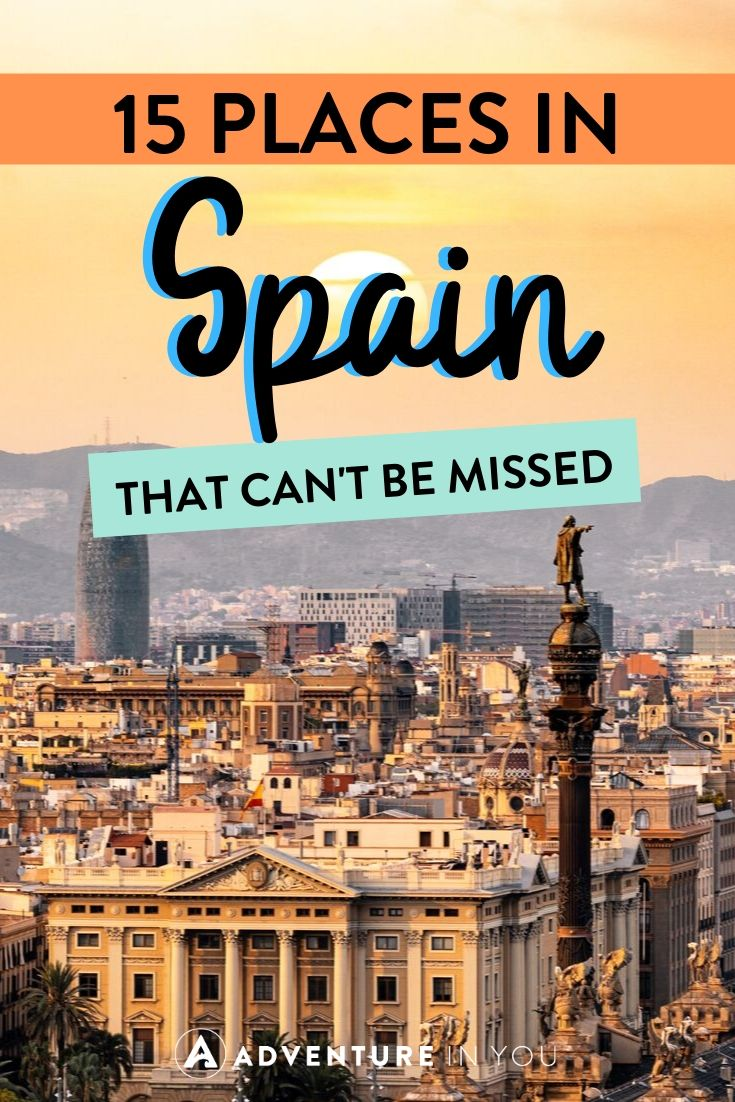 15 Places to Visit in Spain | Taking a trip to Spain? Here are 15 must see places for your itinerary!