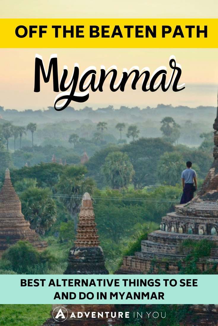 Best of Myanmar: Off the Beaten Path | Want more unique experiences while in Myanmar? Check out these best things to do in Myanmar off the beaten path!
