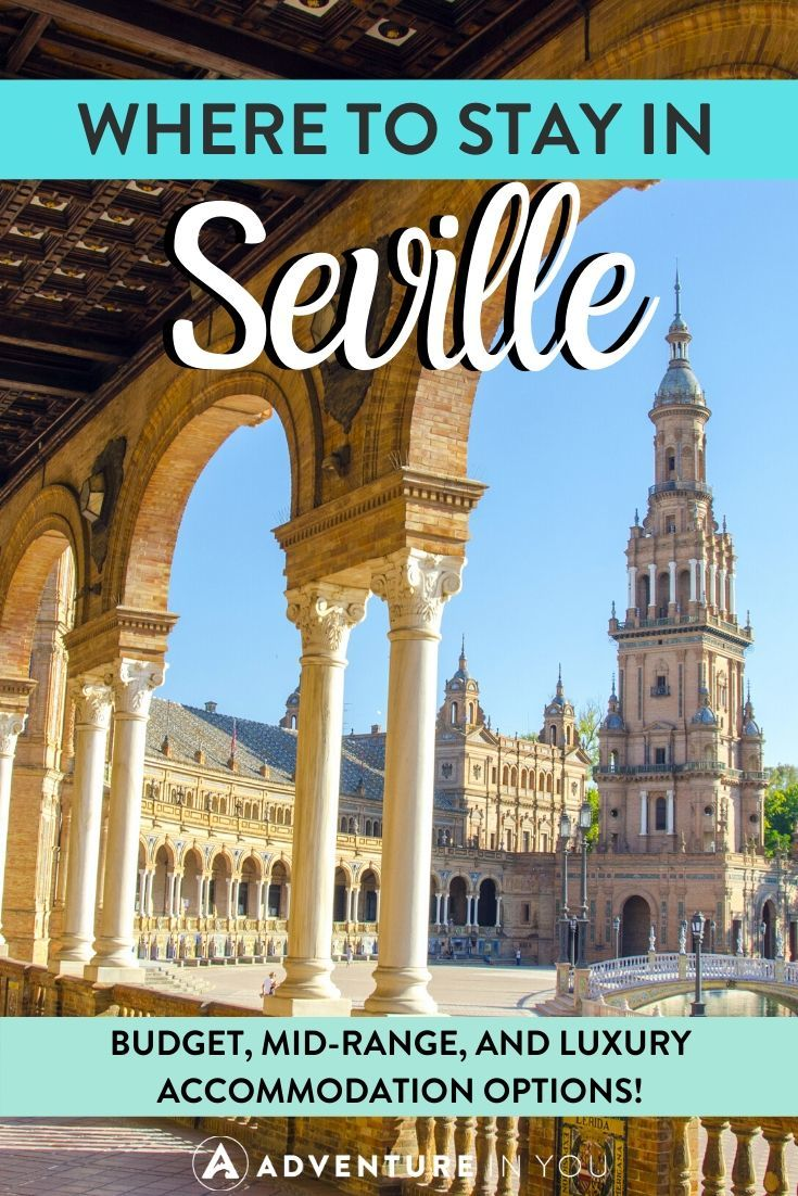 Where to Stay in Seville | Taking a trip to Seville? Here's a neighborhood breakdown along with best accommodation options in the city!