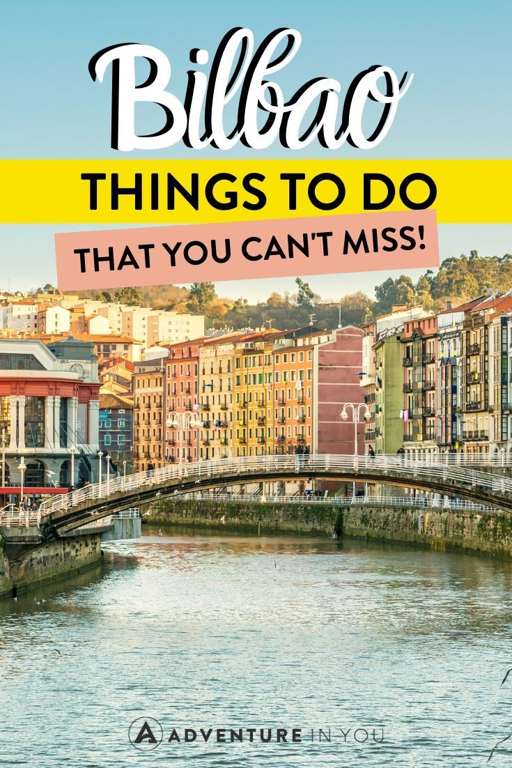 Things to Do in Bilbao | Here's everything to do on a trip to Bilbao, Spain!