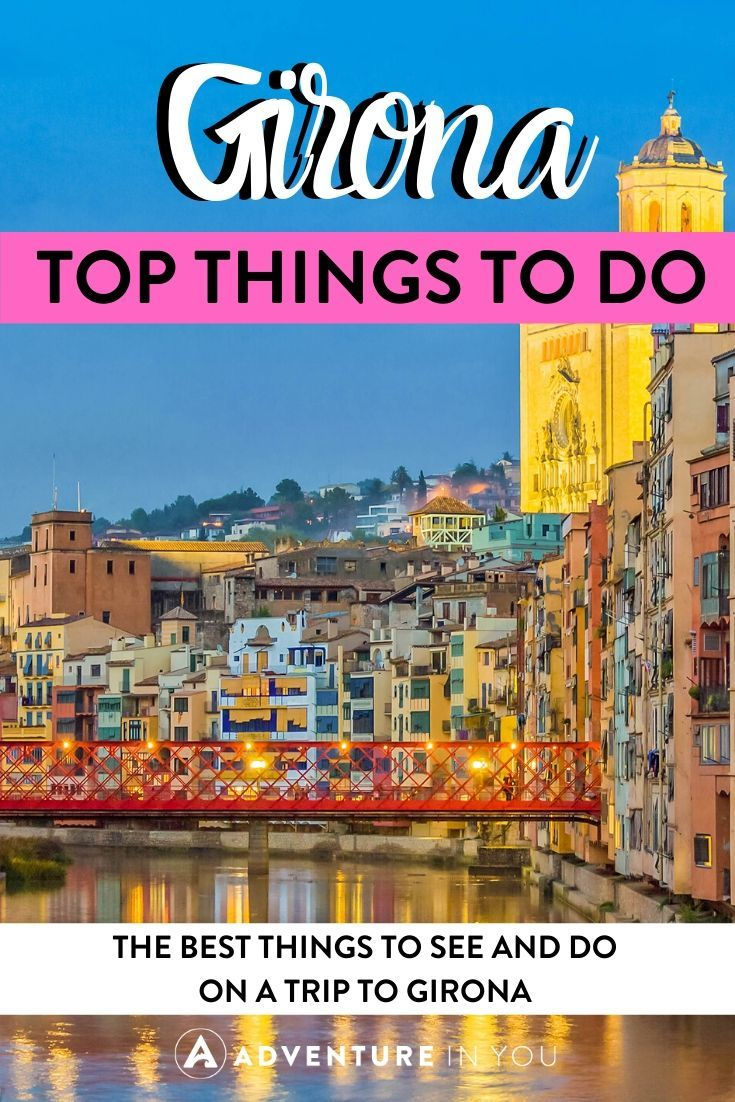 Things to Do in Gerona   Taking a trip to Gerona? Here are the top things to see, do and eat!