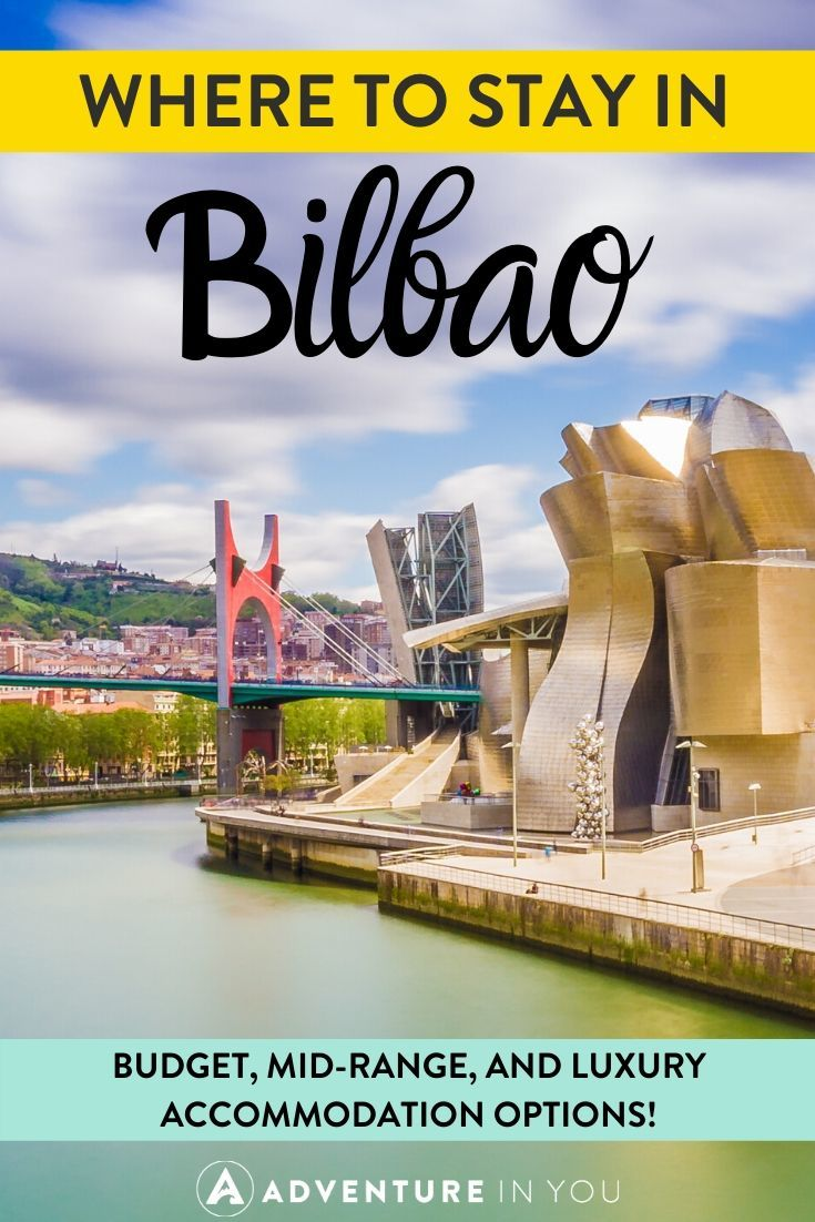 Where to Stay in Bilbao | A star of Basque Country, Bilbao is one of the best places to visit in Spain. Here are the top picks for accommodation options ranging from budget to luxury stays!